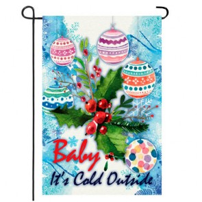Baby It's Cold Outside Garden Flag